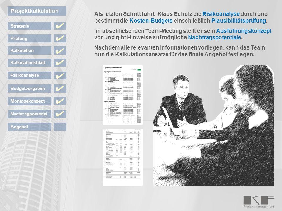 Zum Schluß bereitet Klaus Schulz das Angebot einschließlich Anschreiben und Anlagen für den Versand durch das Sekretariat vor.