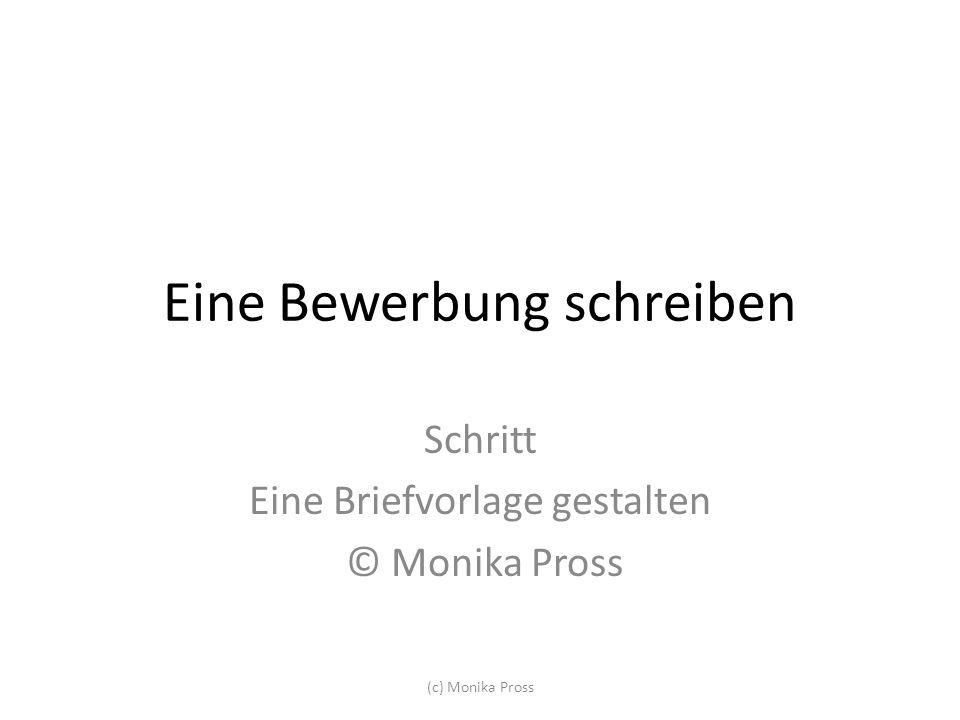 Eine Bewerbung schreiben Schritt Eine Briefvorlage gestalten © Monika Pross (c) Monika Pross