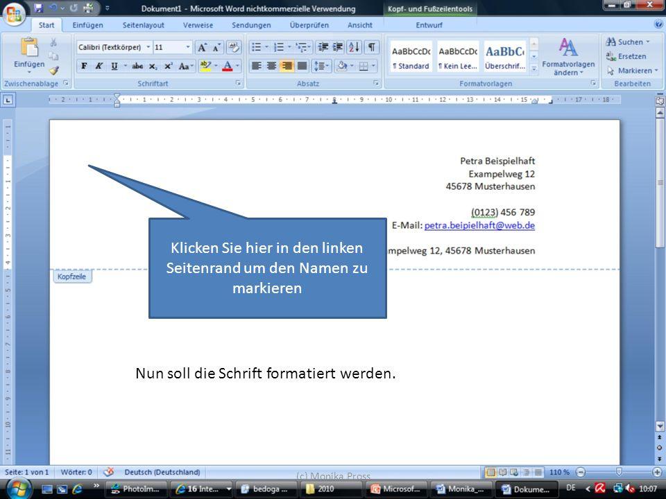 (c) Monika Pross Nun soll die Schrift formatiert werden. Klicken Sie hier in den linken Seitenrand um den Namen zu markieren