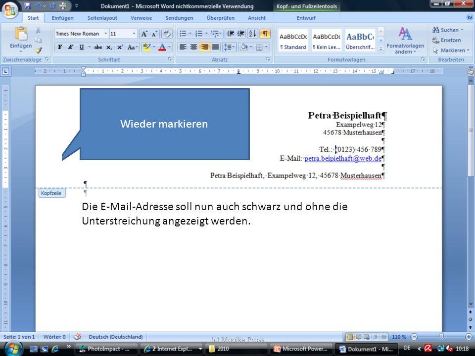 (c) Monika Pross Wieder markieren Die E-Mail-Adresse soll nun auch schwarz und ohne die Unterstreichung angezeigt werden.