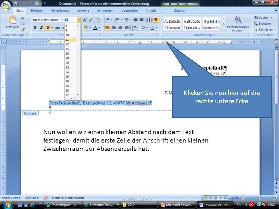 (c) Monika Pross Nun wollen wir einen kleinen Abstand nach dem Text festlegen, damit die erste Zeile der Anschrift einen kleinen Zwischenraum zur Abse