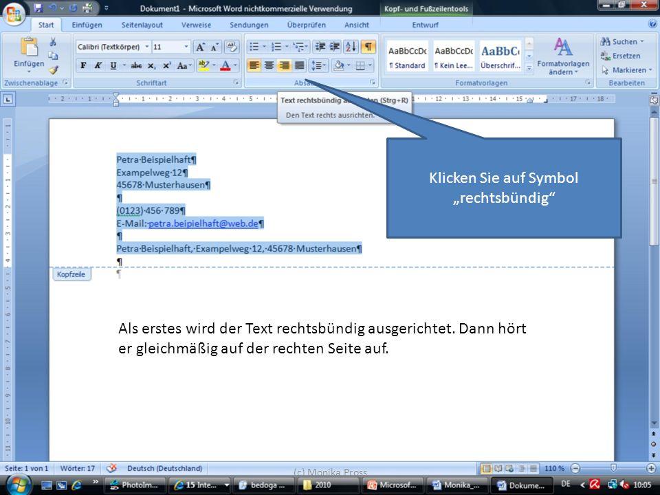 (c) Monika Pross Als erstes wird der Text rechtsbündig ausgerichtet. Dann hört er gleichmäßig auf der rechten Seite auf. Klicken Sie auf Symbol rechts