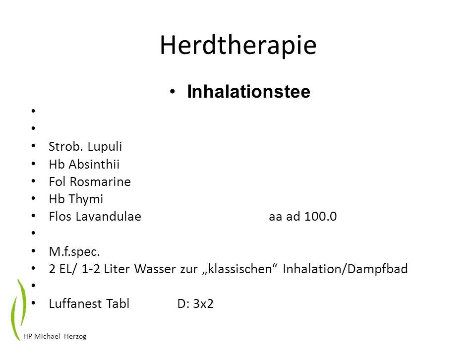 Herdtherapie Inhalationstee Strob. Lupuli Hb Absinthii Fol Rosmarine Hb Thymi Flos Lavandulae aa ad 100.0 M.f.spec. 2 EL/ 1-2 Liter Wasser zur klassis