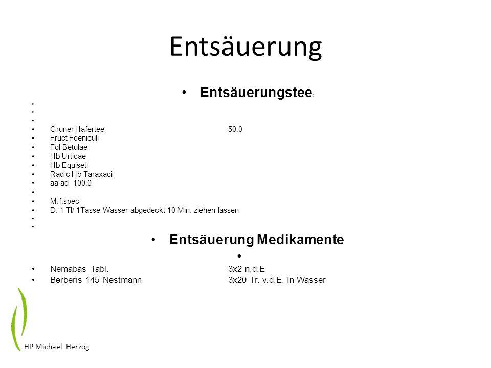 Entsäuerung Entsäuerungstee : Grüner Hafertee50.0 Fruct Foeniculi Fol Betulae Hb Urticae Hb Equiseti Rad c Hb Taraxaci aa ad 100.0 M.f.spec D: 1 Tl/ 1