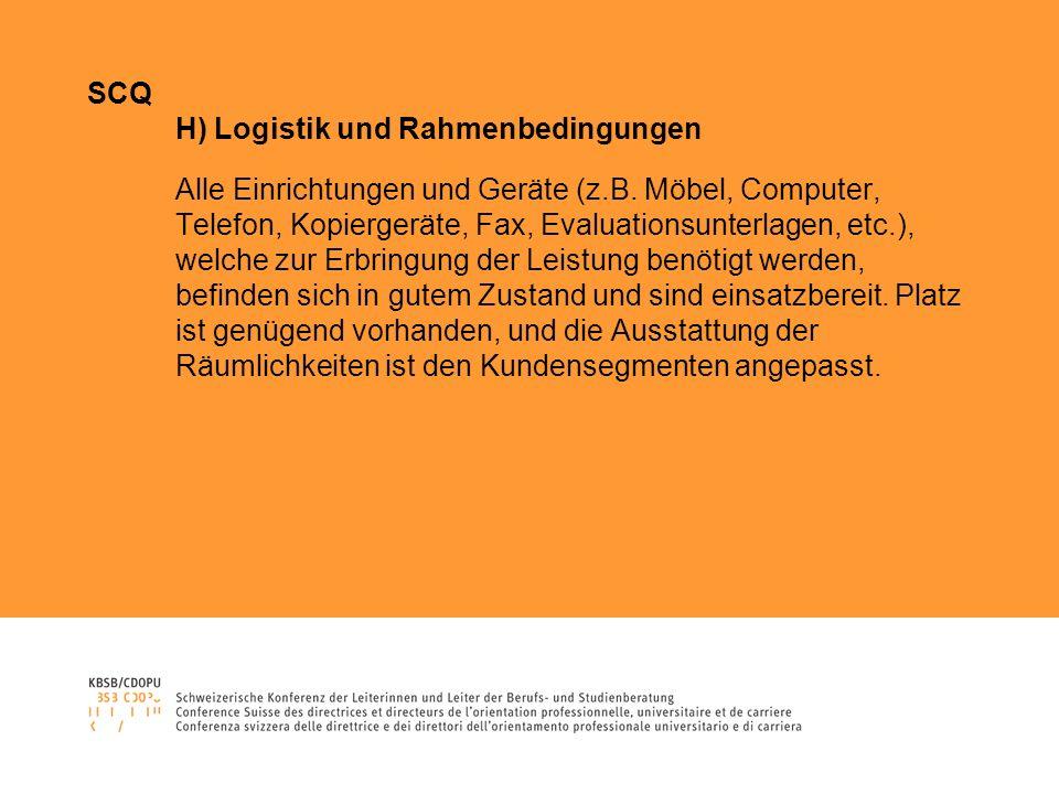 SCQ H) Logistik und Rahmenbedingungen Alle Einrichtungen und Geräte (z.B.