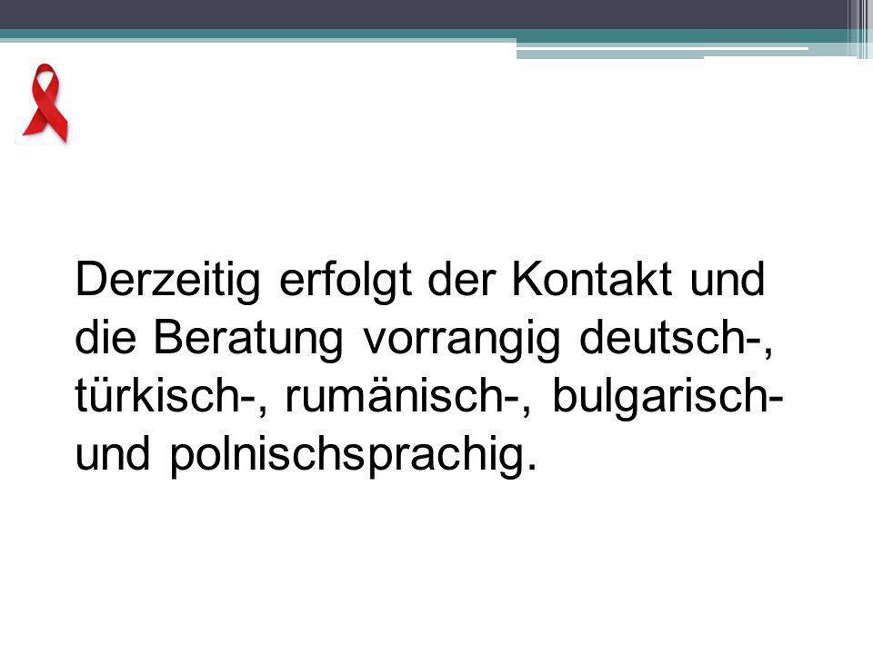 Derzeitig erfolgt der Kontakt und die Beratung vorrangig deutsch-, türkisch-, rumänisch-, bulgarisch- und polnischsprachig.