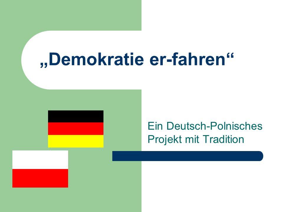 Demokratie er-fahren Ein Deutsch-Polnisches Projekt mit Tradition