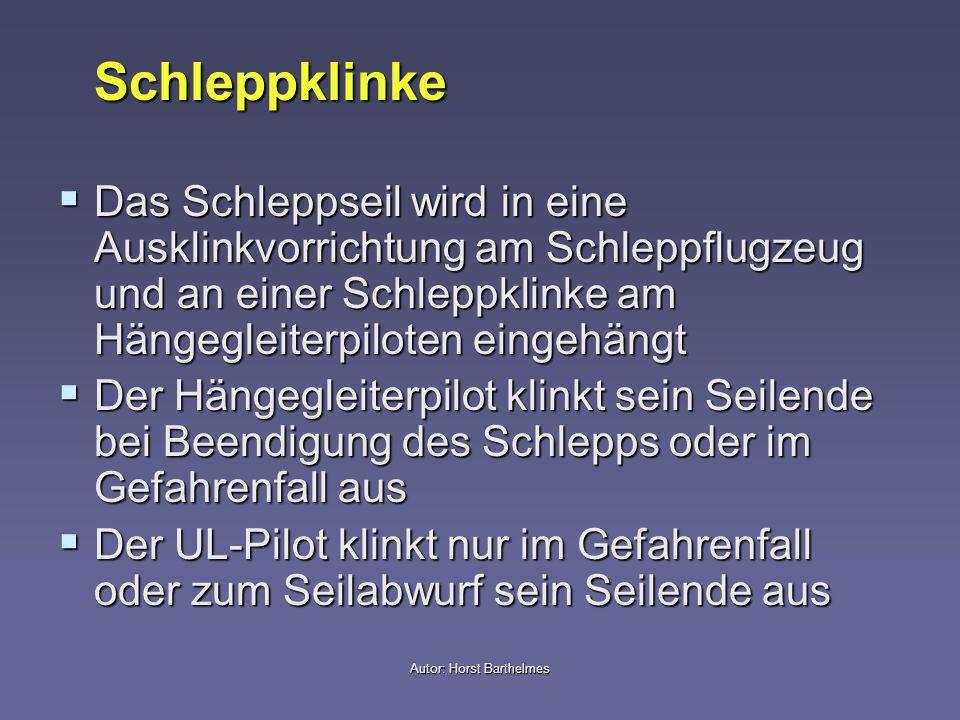 Autor: Horst Barthelmes Schleppklinke Das Schleppseil wird in eine Ausklinkvorrichtung am Schleppflugzeug und an einer Schleppklinke am Hängegleiterpi