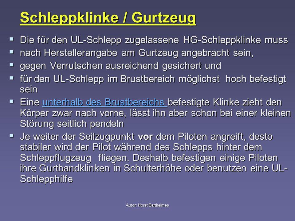 Autor: Horst Barthelmes Schleppklinke / Gurtzeug Die für den UL-Schlepp zugelassene HG-Schleppklinke muss Die für den UL-Schlepp zugelassene HG-Schlep