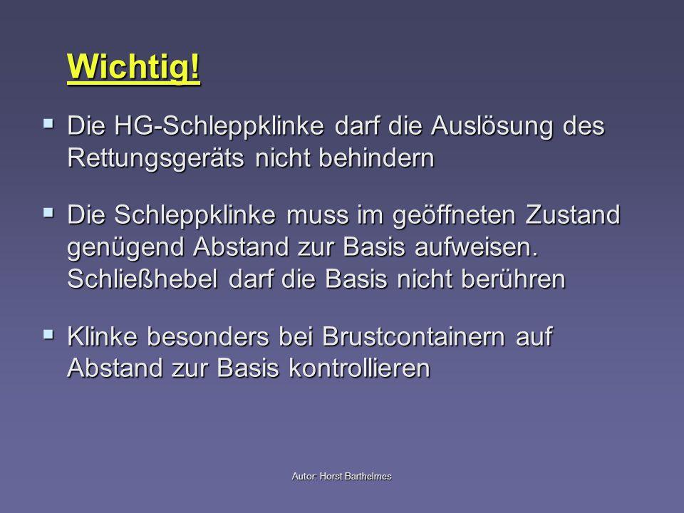 Wichtig! Die HG-Schleppklinke darf die Auslösung des Rettungsgeräts nicht behindern Die HG-Schleppklinke darf die Auslösung des Rettungsgeräts nicht b