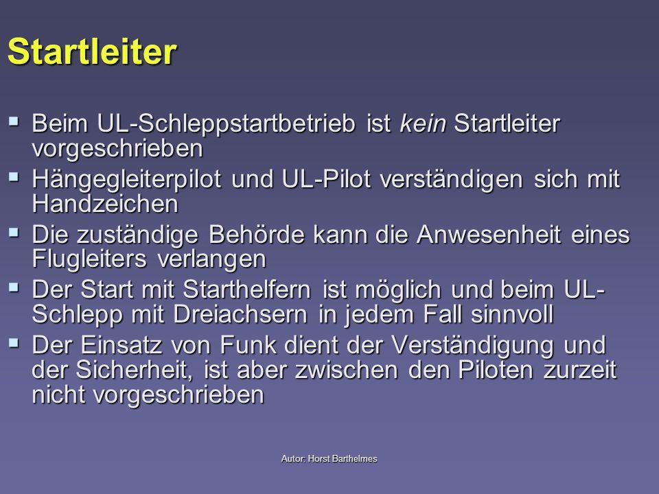 Startleiter Beim UL-Schleppstartbetrieb ist kein Startleiter vorgeschrieben Beim UL-Schleppstartbetrieb ist kein Startleiter vorgeschrieben Hängegleit