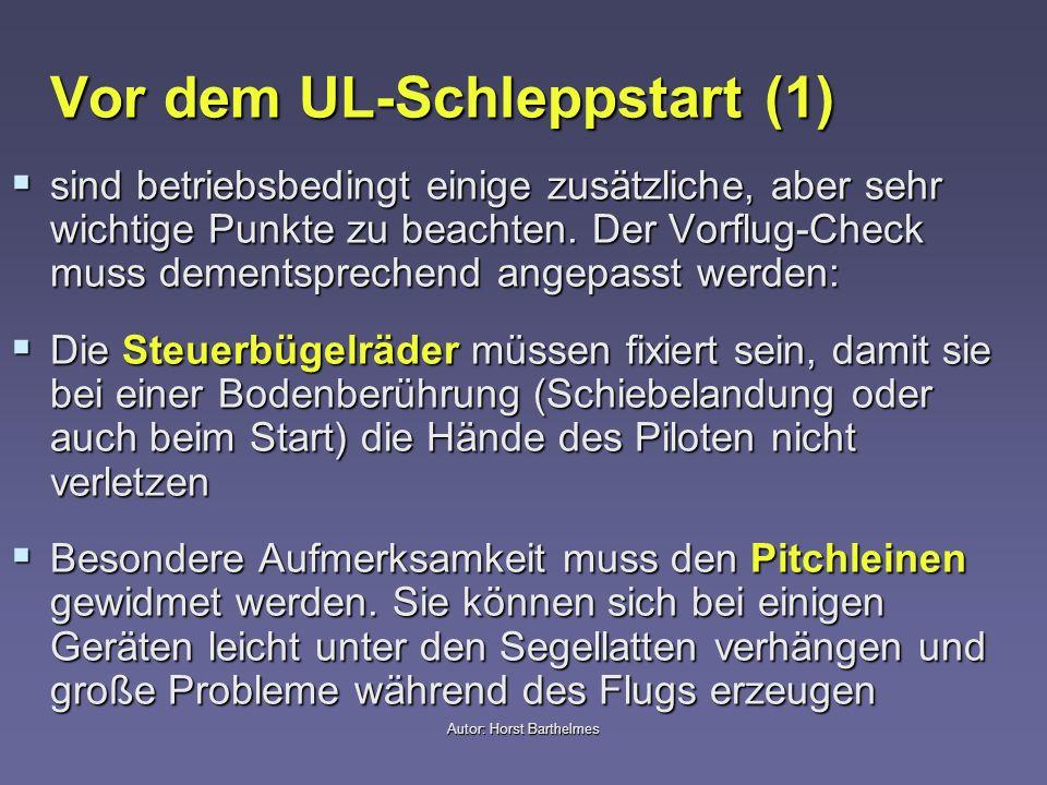 Autor: Horst Barthelmes Vor dem UL-Schleppstart (1) sind betriebsbedingt einige zusätzliche, aber sehr wichtige Punkte zu beachten. Der Vorflug-Check