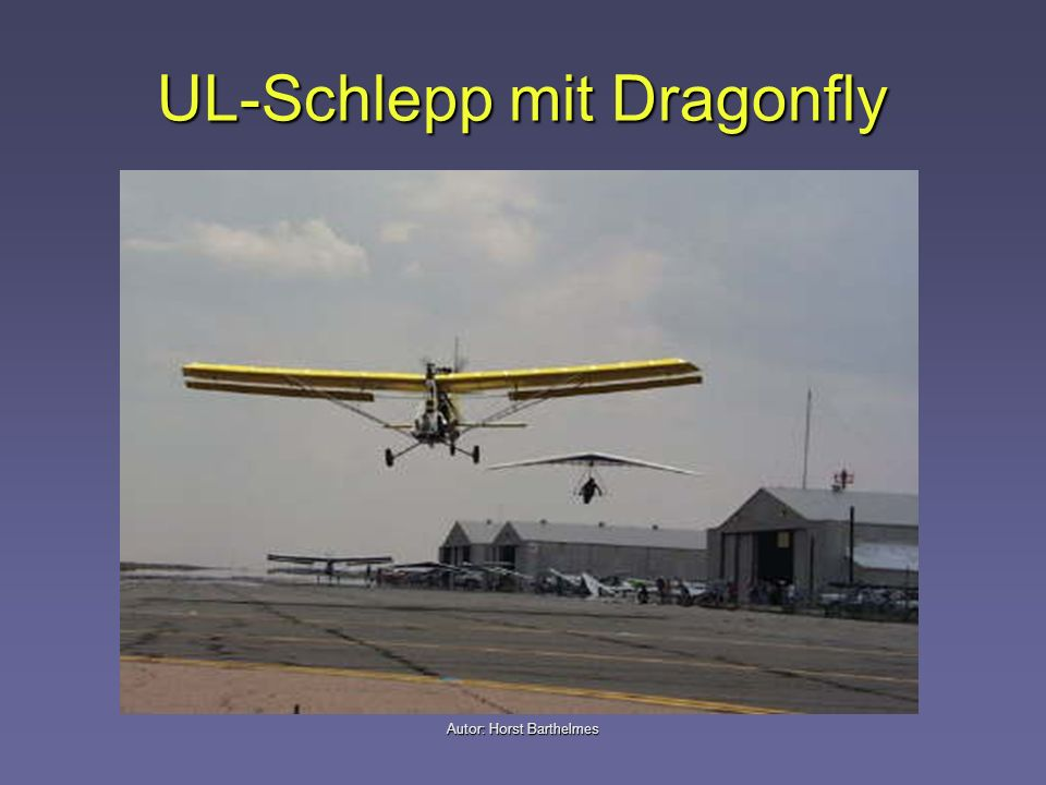 Autor: Horst Barthelmes UL-Schlepp mit Dragonfly