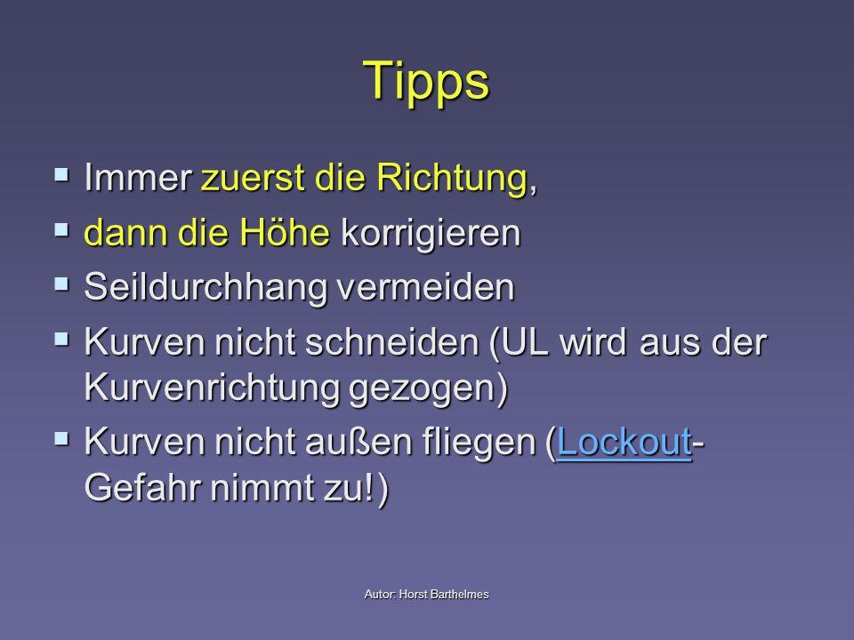 Autor: Horst Barthelmes Tipps Immer zuerst die Richtung, Immer zuerst die Richtung, dann die Höhe korrigieren dann die Höhe korrigieren Seildurchhang