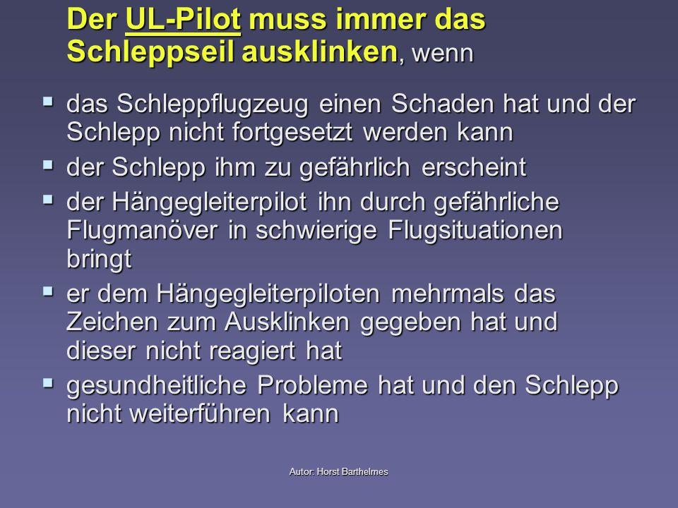Autor: Horst Barthelmes Der UL-Pilot muss immer das Schleppseil ausklinken, wenn das Schleppflugzeug einen Schaden hat und der Schlepp nicht fortgeset