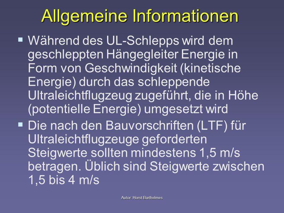 Autor: Horst Barthelmes Allgemeine Informationen Während des UL-Schlepps wird dem geschleppten Hängegleiter Energie in Form von Geschwindigkeit (kinet