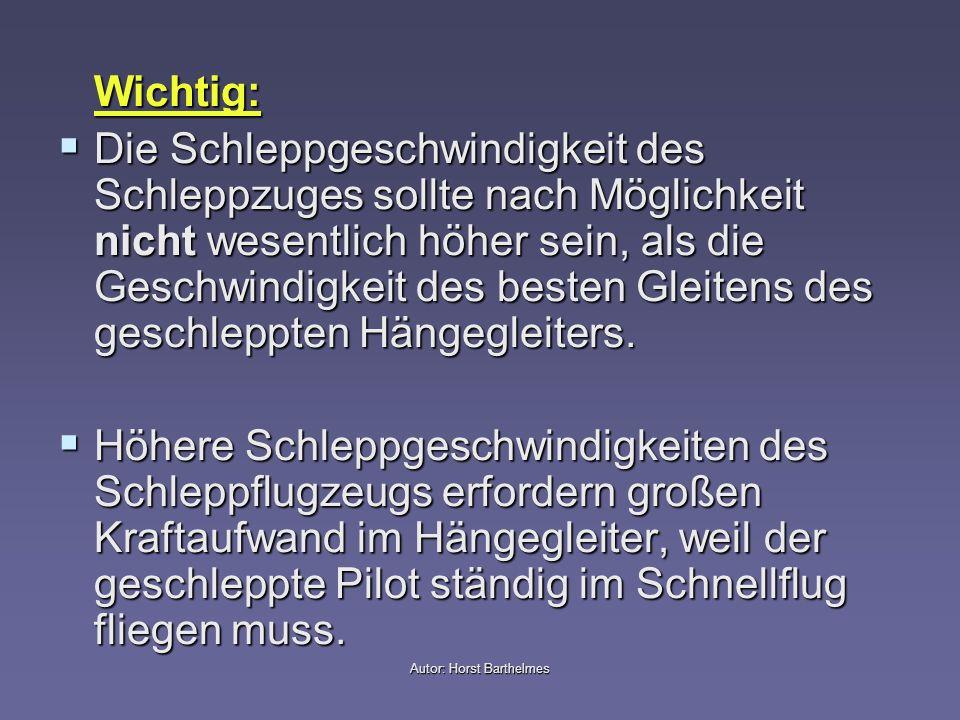 Autor: Horst Barthelmes Wichtig: Die Schleppgeschwindigkeit des Schleppzuges sollte nach Möglichkeit nicht wesentlich höher sein, als die Geschwindigk