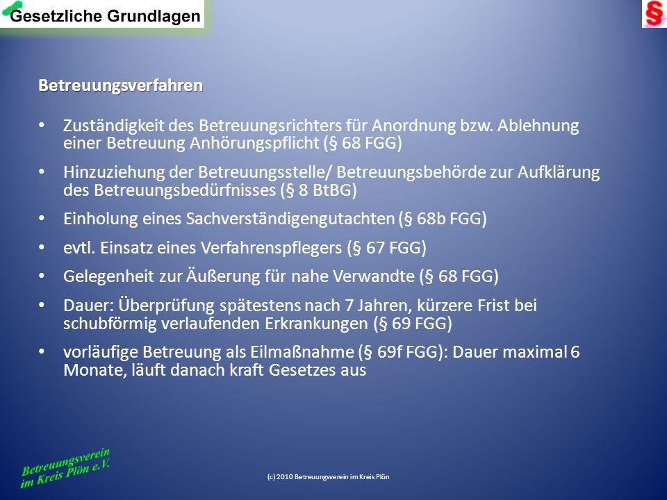 (c) 2010 Betreuungsverein im Kreis Plön Betreuungsverfahren Zuständigkeit des Betreuungsrichters für Anordnung bzw. Ablehnung einer Betreuung Anhörung