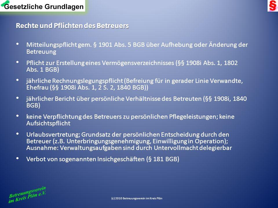 (c) 2010 Betreuungsverein im Kreis Plön Rechte und Pflichten des Betreuers Mitteilungspflicht gem. § 1901 Abs. 5 BGB über Aufhebung oder Änderung der