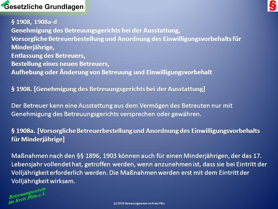 § 1908, 1908a-d Genehmigung des Betreuungsgerichts bei der Ausstattung, Vorsorgliche Betreuerbestellung und Anordnung des Einwilligungsvorbehalts für