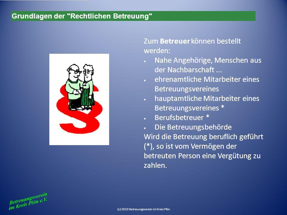 (c) 2010 Betreuungsverein im Kreis Plön Aufgaben der Betreuungsvereine gem.