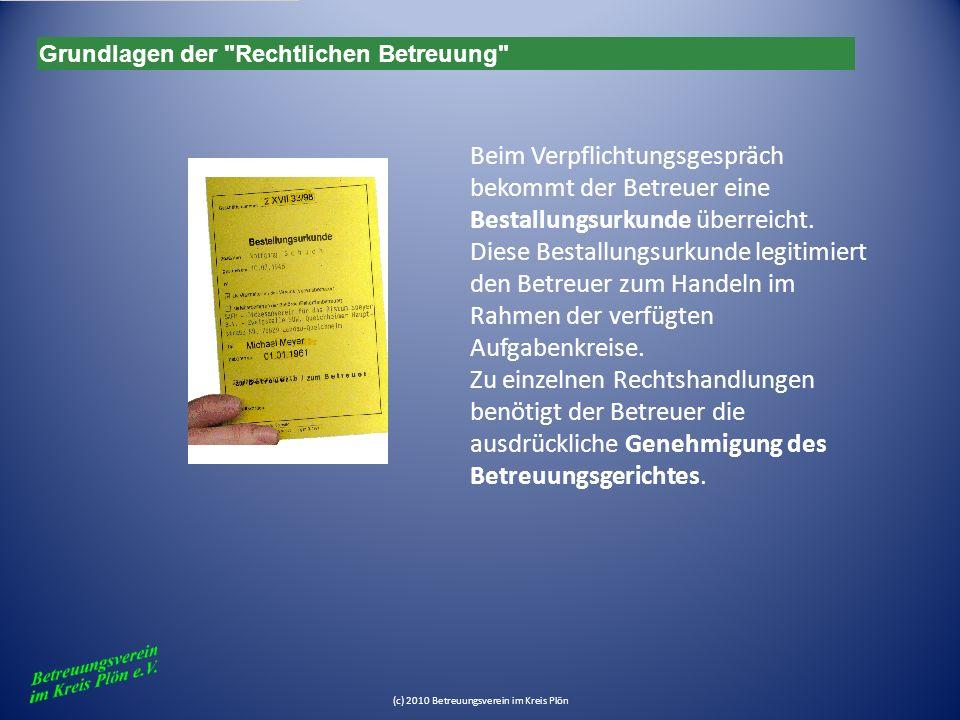(c) 2010 Betreuungsverein im Kreis Plön Rechte und Pflichten des Betreuers Besorgung der Angelegenheiten nach dem Wohl des Betreuten gem.