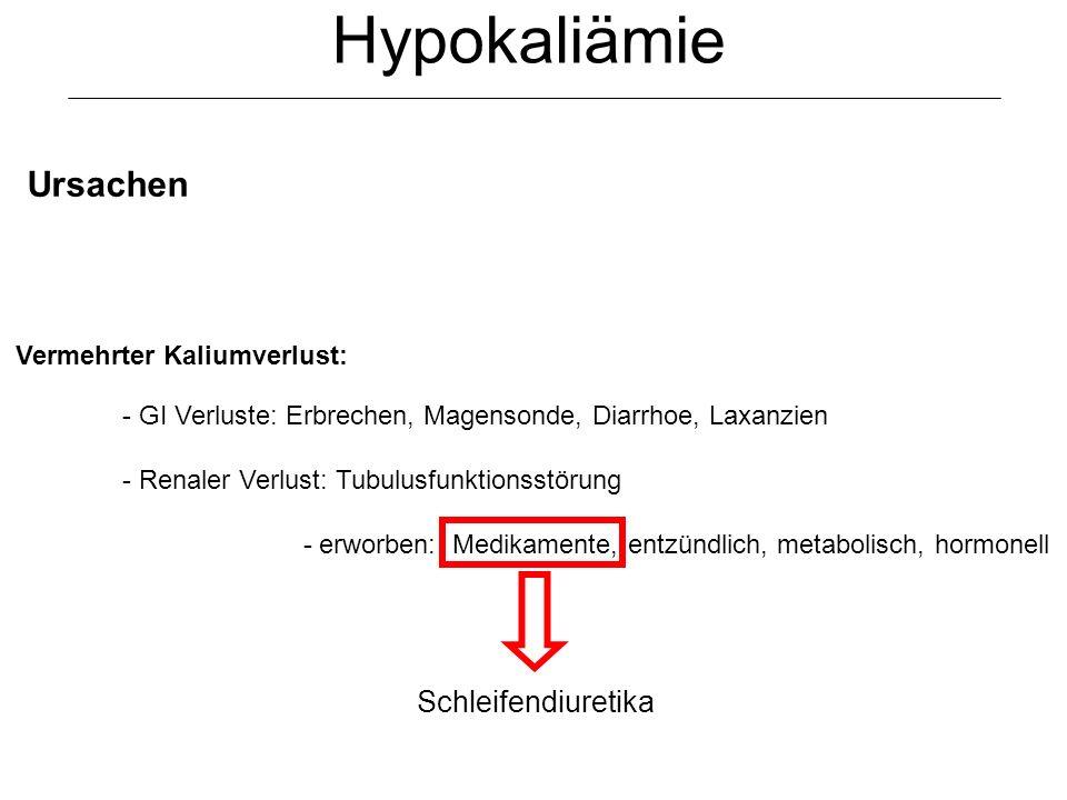 Hypokaliämie Ursachen Vermehrter Kaliumverlust: - GI Verluste: Erbrechen, Magensonde, Diarrhoe, Laxanzien - Renaler Verlust: Tubulusfunktionsstörung -