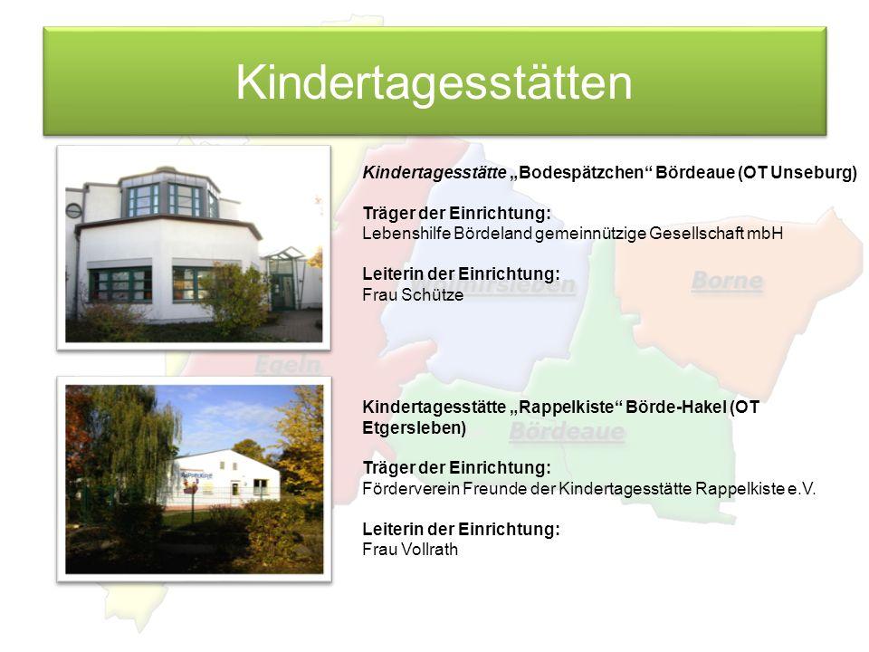 Kindertagesstätten Kindertagesstätte Bodespätzchen Bördeaue (OT Unseburg) Träger der Einrichtung: Lebenshilfe Bördeland gemeinnützige Gesellschaft mbH