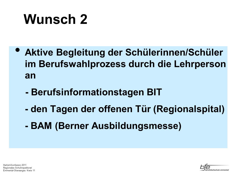 Herbst-Konferenz 2011 Regionales Schulinspektorat Emmental-Oberaargau Kreis 11 Aktive Begleitung der Schülerinnen/Schüler im Berufswahlprozess durch d