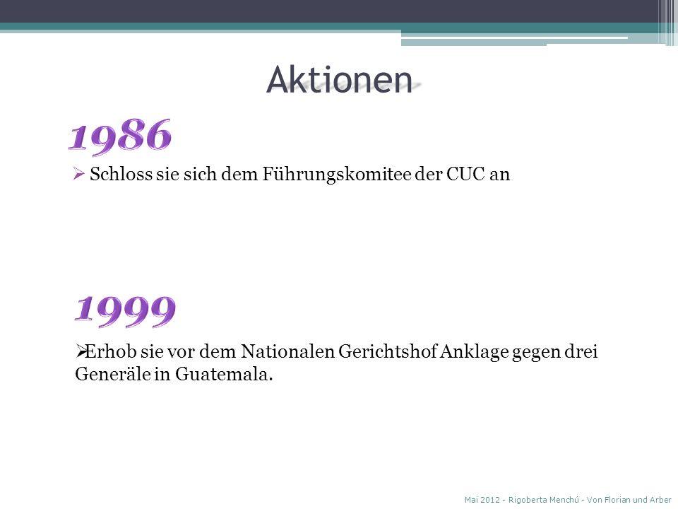 Aktionen Mitbegründerin einer gemeinsamen Front guatemalischen Oppositionsparteien. Mai 2012 - Rigoberta Menchú - Von Florian und Arber Ihre Biographi