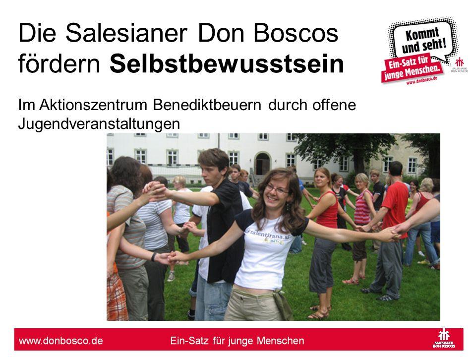 Die Salesianer Don Boscos fördern Selbstbewusstsein Im Aktionszentrum Benediktbeuern durch offene Jugendveranstaltungen