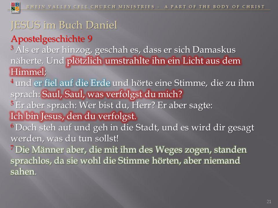 RHEIN VALLEY CELL CHURCH MINISTRIES - A PART OF THE BODY OF CHRIST 21 JESUS im Buch Daniel
