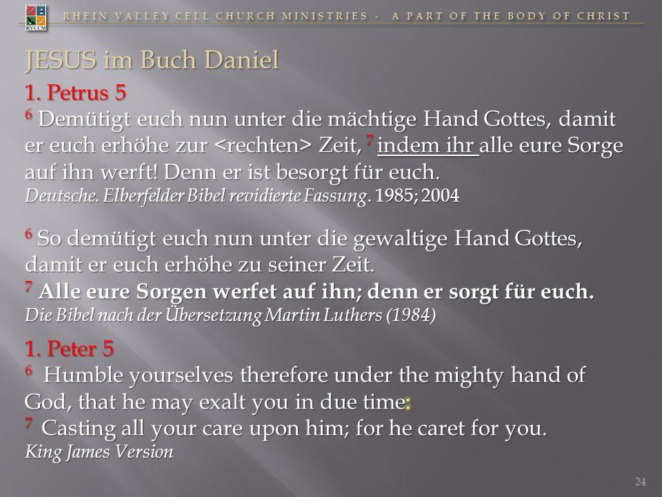RHEIN VALLEY CELL CHURCH MINISTRIES - A PART OF THE BODY OF CHRIST 24 JESUS im Buch Daniel