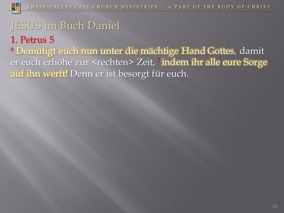 RHEIN VALLEY CELL CHURCH MINISTRIES - A PART OF THE BODY OF CHRIST 25 JESUS im Buch Daniel