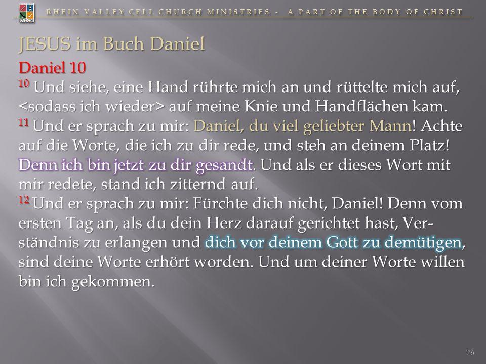 RHEIN VALLEY CELL CHURCH MINISTRIES - A PART OF THE BODY OF CHRIST 26 JESUS im Buch Daniel