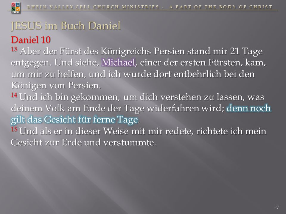RHEIN VALLEY CELL CHURCH MINISTRIES - A PART OF THE BODY OF CHRIST 27 JESUS im Buch Daniel