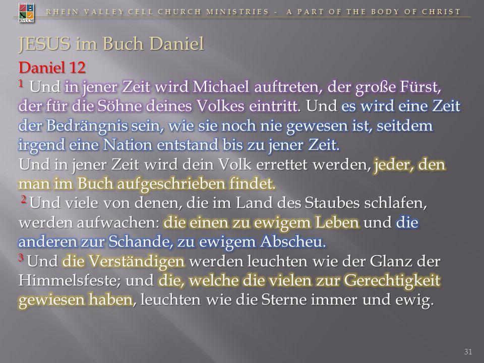 RHEIN VALLEY CELL CHURCH MINISTRIES - A PART OF THE BODY OF CHRIST 31 JESUS im Buch Daniel