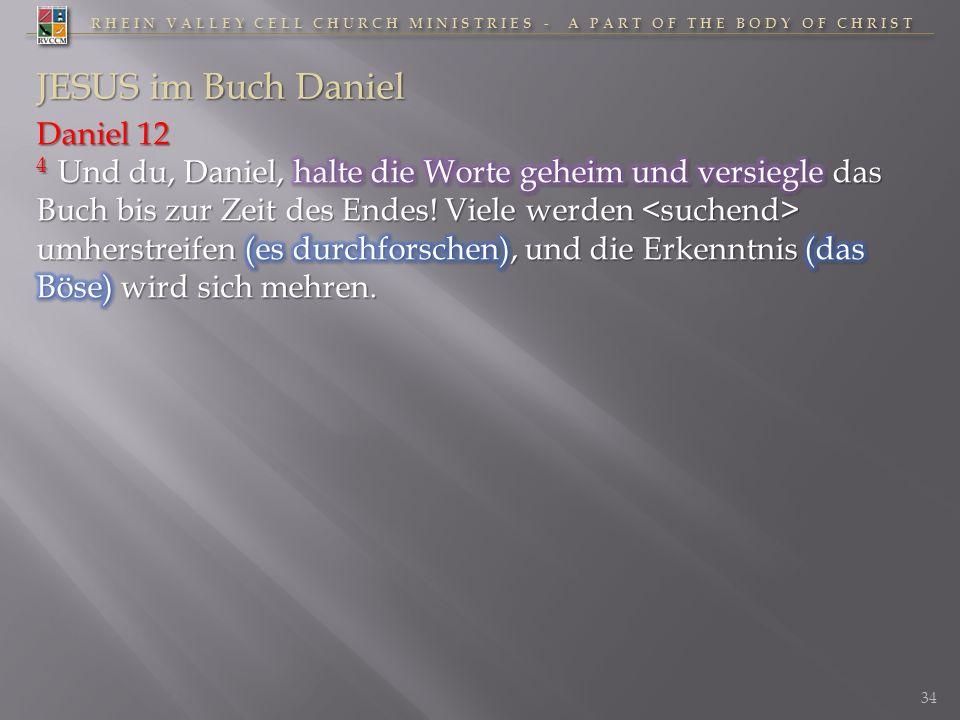 RHEIN VALLEY CELL CHURCH MINISTRIES - A PART OF THE BODY OF CHRIST 34 JESUS im Buch Daniel
