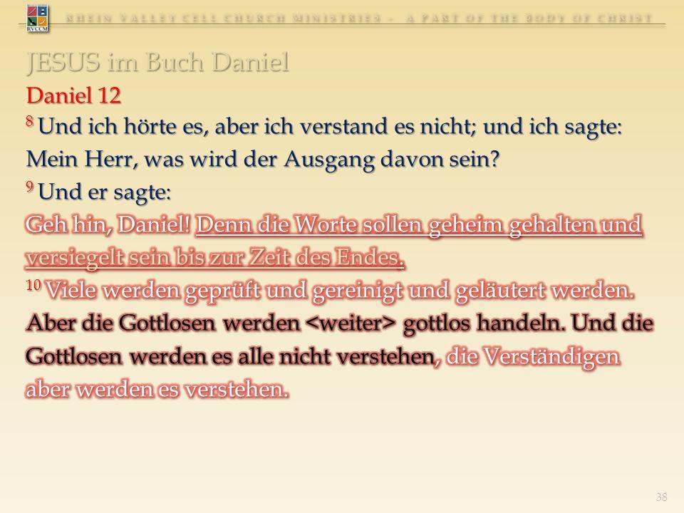 RHEIN VALLEY CELL CHURCH MINISTRIES - A PART OF THE BODY OF CHRIST 38 JESUS im Buch Daniel