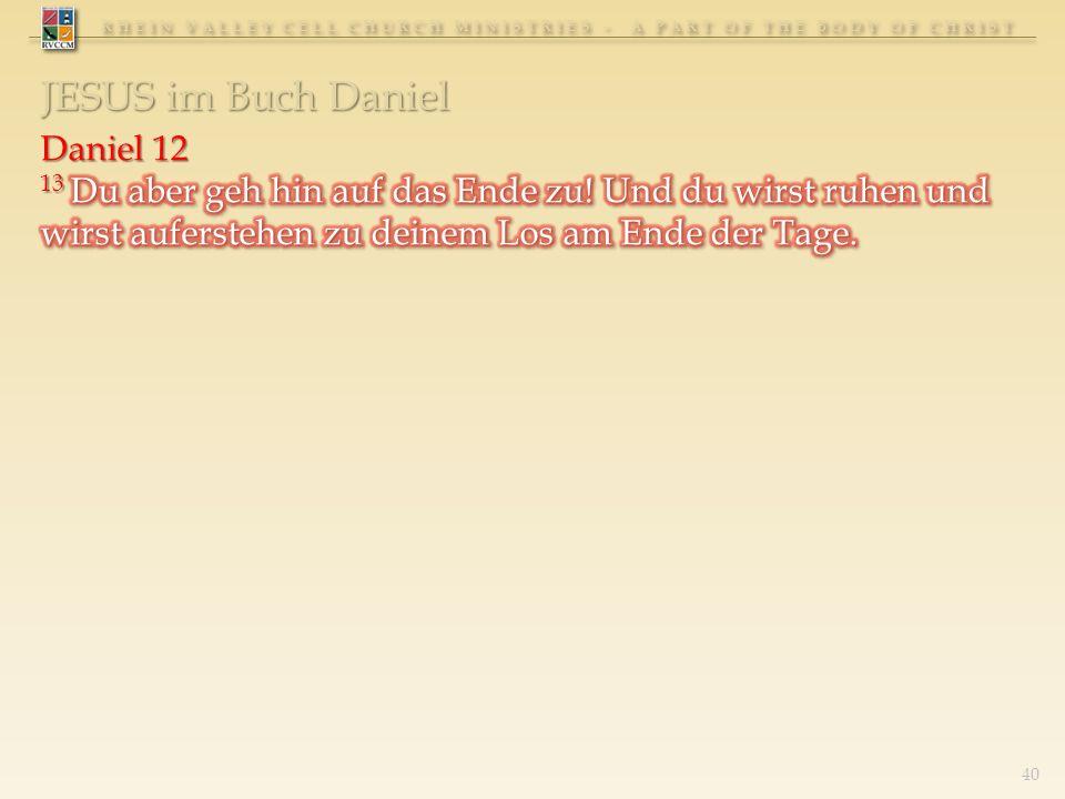 RHEIN VALLEY CELL CHURCH MINISTRIES - A PART OF THE BODY OF CHRIST 40 JESUS im Buch Daniel