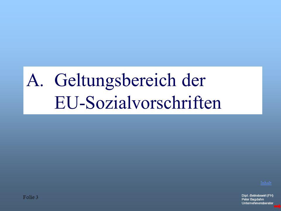 Dipl.-Betriebswirt (FH) Peter Bagdahn Unternehmensberater Folie 4 A.