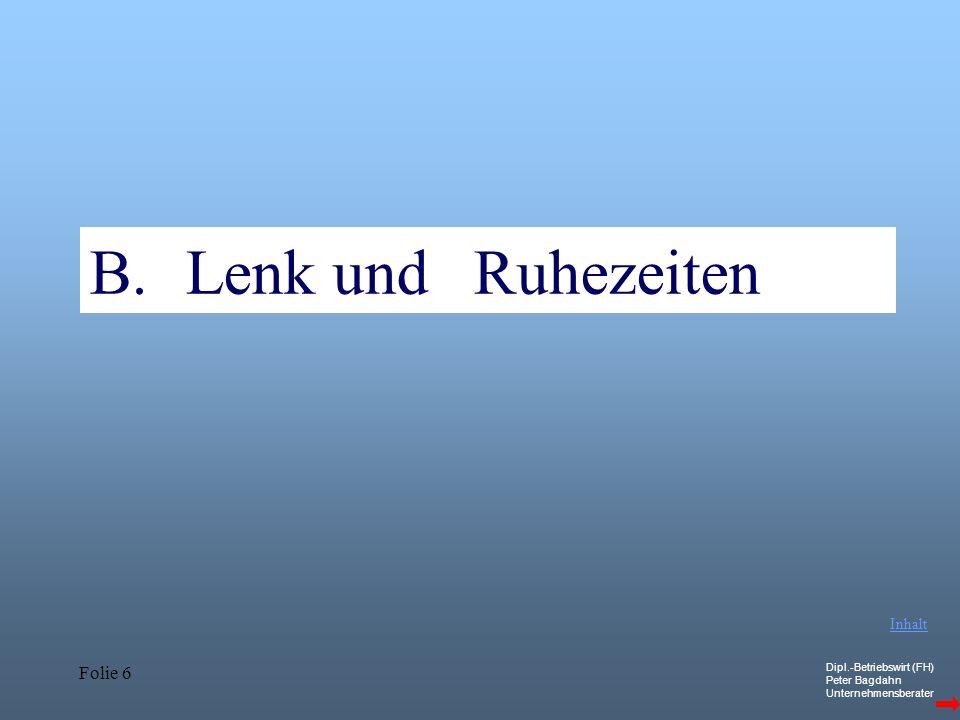 Dipl.-Betriebswirt (FH) Peter Bagdahn Unternehmensberater Folie 7 B.