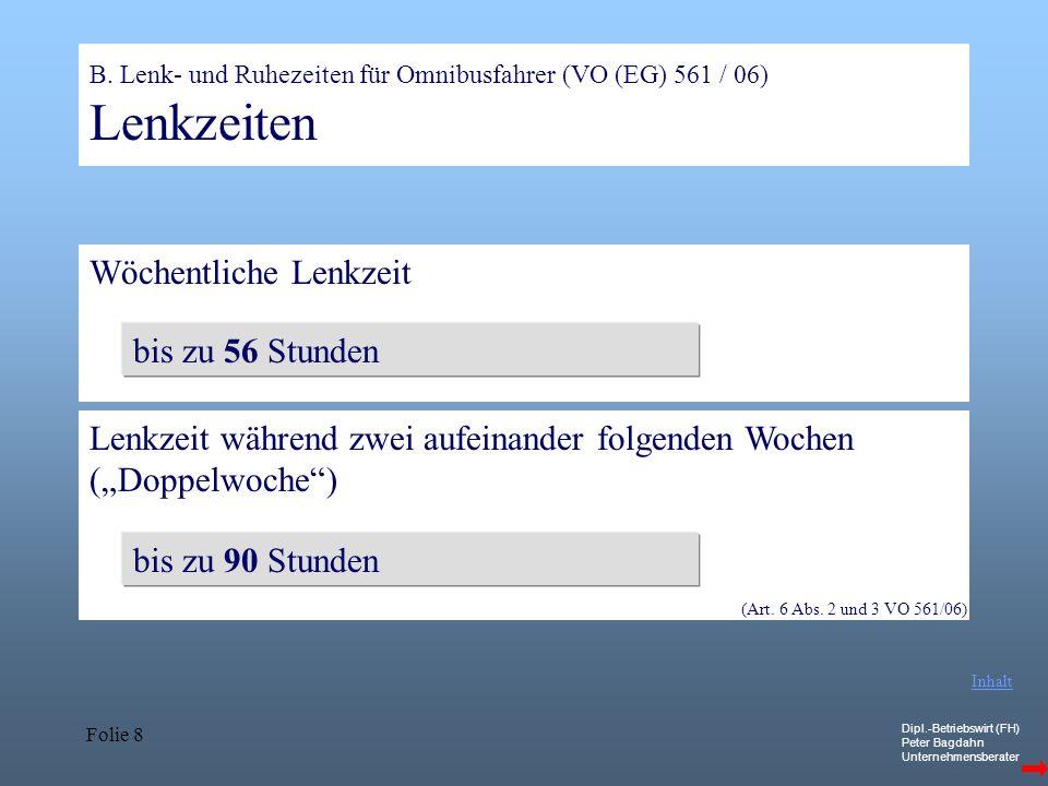 Dipl.-Betriebswirt (FH) Peter Bagdahn Unternehmensberater Folie 9 B.