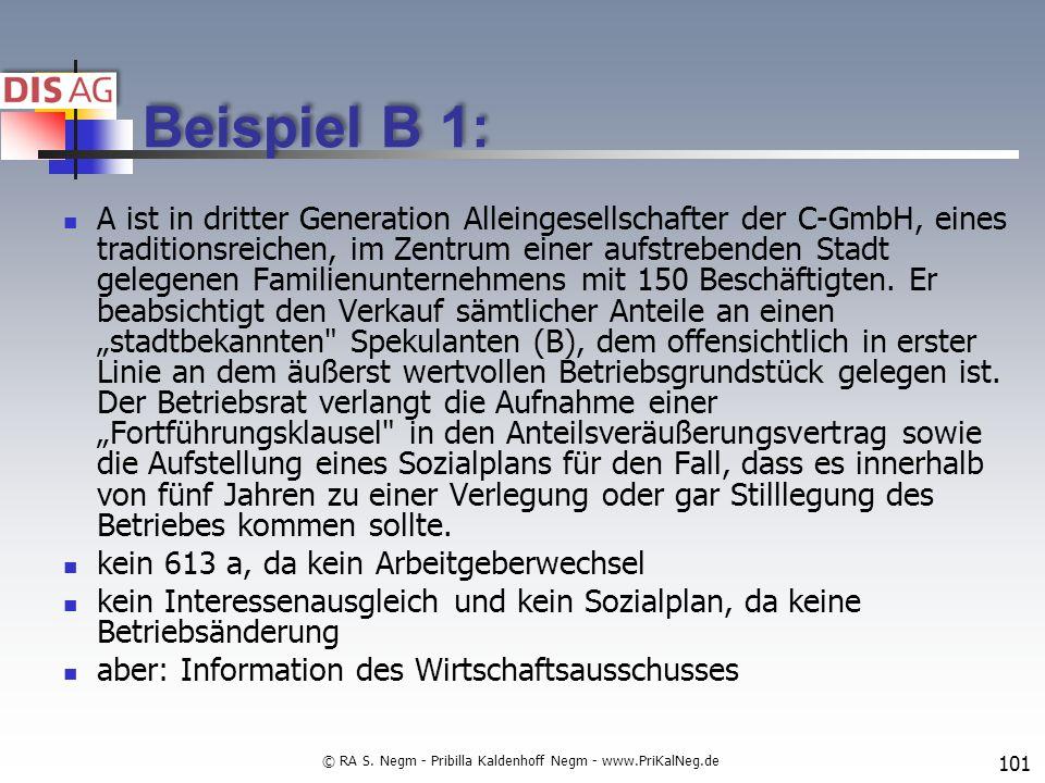 Beispiel B 1: A ist in dritter Generation Alleingesellschafter der C-GmbH, eines traditionsreichen, im Zentrum einer aufstrebenden Stadt gelegenen Familienunternehmens mit 150 Beschäftigten.