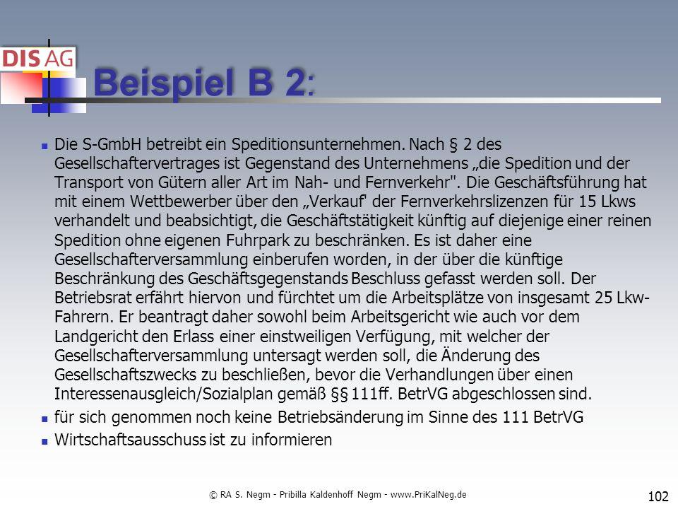 Beispiel B 2: Die S-GmbH betreibt ein Speditionsunternehmen.