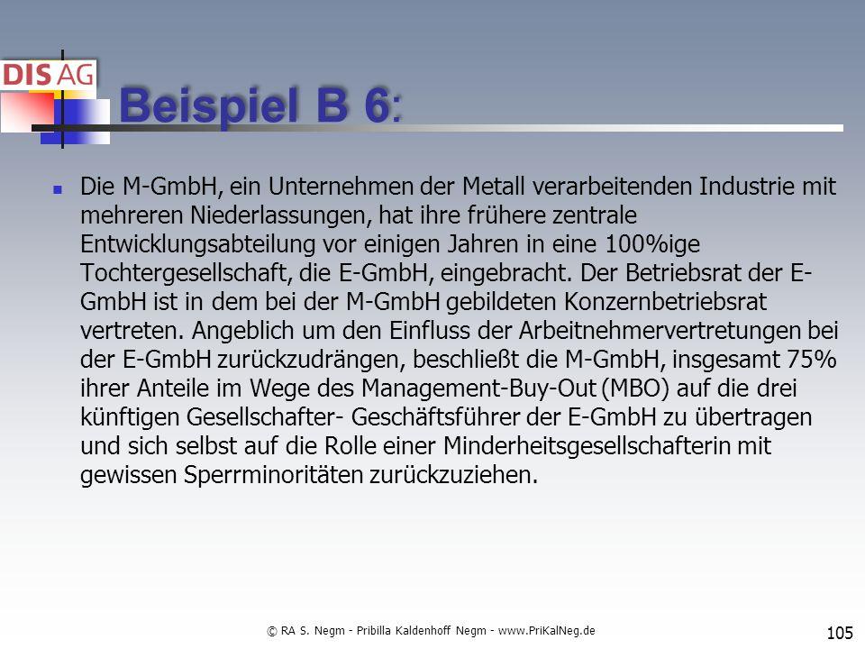 Beispiel B 6: Die M-GmbH, ein Unternehmen der Metall verarbeitenden Industrie mit mehreren Niederlassungen, hat ihre frühere zentrale Entwicklungsabteilung vor einigen Jahren in eine 100%ige Tochtergesellschaft, die E-GmbH, eingebracht.