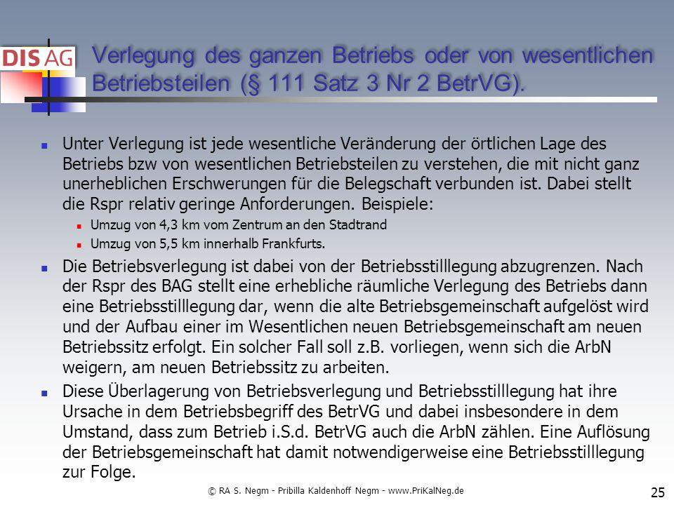 Verlegung des ganzen Betriebs oder von wesentlichen Betriebsteilen (§ 111 Satz 3 Nr 2 BetrVG).