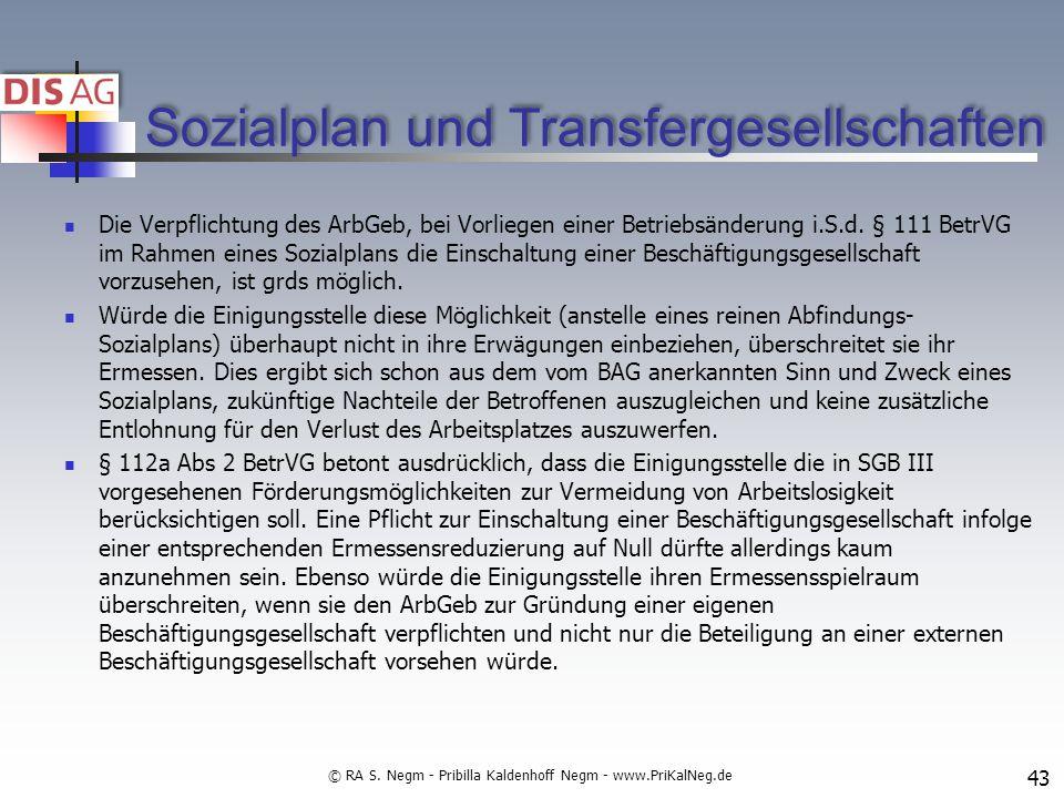 Sozialplan und Transfergesellschaften Die Verpflichtung des ArbGeb, bei Vorliegen einer Betriebsänderung i.S.d.
