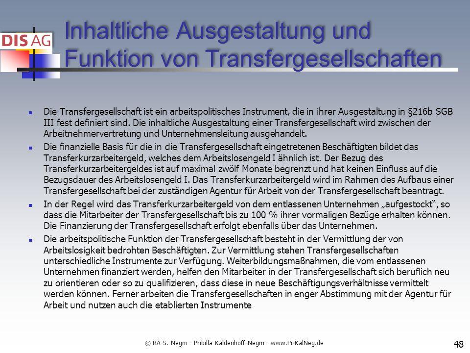 Inhaltliche Ausgestaltung und Funktion von Transfergesellschaften Die Transfergesellschaft ist ein arbeitspolitisches Instrument, die in ihrer Ausgestaltung in §216b SGB III fest definiert sind.