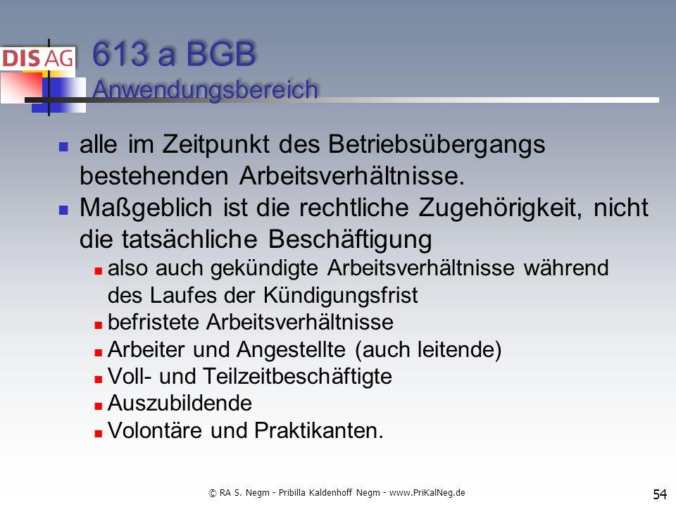 613 a BGB Anwendungsbereich alle im Zeitpunkt des Betriebsübergangs bestehenden Arbeitsverhältnisse.